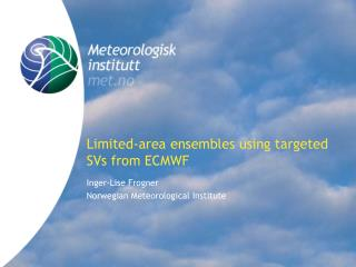 Limited-area ensembles using targeted SVs from ECMWF