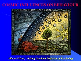 Glenn Wilson,  Visiting Gresham Professor of Psychology