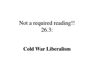 Not a required reading!! 26.3: