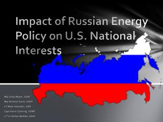 Impact of Russian Energy Policy on U.S. National Interests