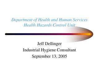 Department of Health and Human Services Health Hazards Control Unit
