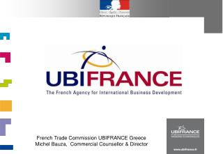 French Trade Commission UBIFRANCE Greece Michel Bauza,  Commercial Counsellor & Director