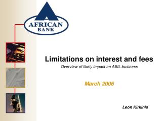 Limitations on interest and fees Overview of likely impact on ABIL business
