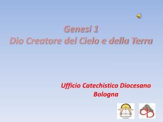 Genesi 1 Dio Creatore del Cielo e della Terra