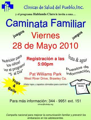 Viernes 28 de Mayo 2010 Registraci ó n  a las 5:00pm Pat Williams Park