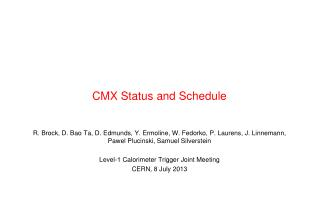 CMX Status and Schedule