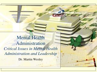 Mental Health Administration Critical Issues in Mental Health  Administration and Leadership
