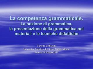 Carlotta Soffiantini Universita' Cattolica del Sacro Cuore, Milano Brescia 14 marzo 2011