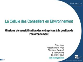 Olivier Kassi Responsable de Projet Chemin du Stockoy 3 B-1300 WAVRE Tél: 010/47.19.43