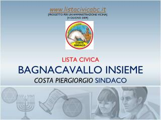 LISTA CIVICA  BAGNACAVALLO INSIEME COSTA PIERGIORGIO  SINDACO