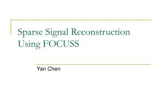Sparse Signal Reconstruction Using FOCUSS