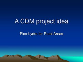 A CDM project idea