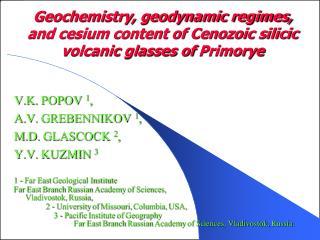 V.K. POPOV  1 ,  A.V. GREBENNIKOV  1 ,  M.D. GLASCOCK  2 ,  Y.V. KUZMIN  3
