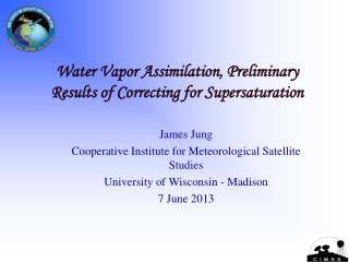 Water Vapor Assimilation, Preliminary Results of Correcting for Supersaturation