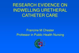 RESEARCH EVIDENCE ON INDWELLING URETHERAL CATHETER CARE