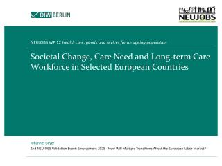 Societal Change, Care Need and Long-term Care Workforce in Selected European Countries