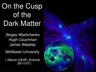 On the Cusp of the  Dark Matter
