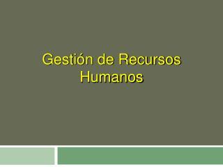 Gesti�n de Recursos Humanos