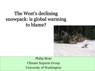 The West's declining snowpack: is global warming to blame?