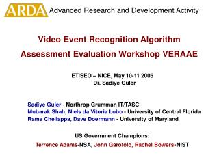 Video Event Recognition Algorithm Assessment Evaluation Workshop VERAAE