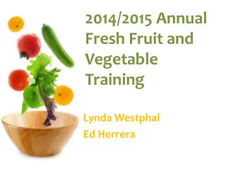 2014/2015 Annual Fresh Fruit and Vegetable Training