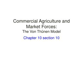 Commercial Agriculture and Market Forces: The Von Thünen Model