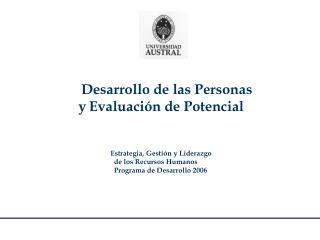 Desarrollo de las Personas y Evaluación de Potencial  Estrategia, Gestión y Liderazgo