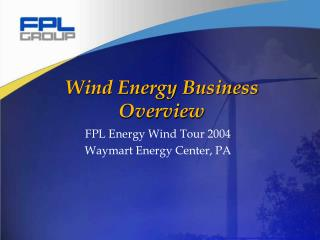 Wind Energy Business Overview