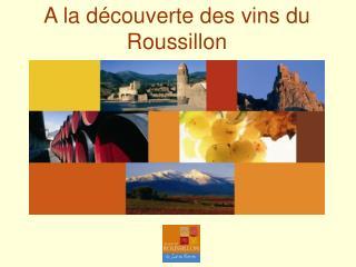 A la d�couverte des vins du Roussillon