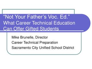 """Not Your Father's Voc. Ed."" What Career Technical Education Can Offer Gifted Students"