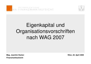 Eigenkapital und Organisationsvorschriften nach WAG 2007