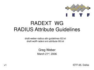 RADEXT  WG RADIUS Attribute Guidelines