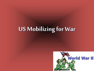 US Mobilizing for War