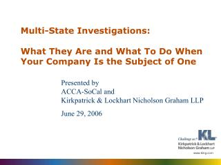 Multi-State Investigations:  What They Are and What To Do When Your Company Is the Subject of One