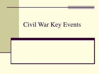 Civil War Key Events