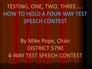 TESTING, ONE, TWO, THREE….. HOW TO HOLD A FOUR-WAY TEST SPEECH CONTEST