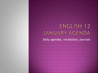 English 12 January Agenda
