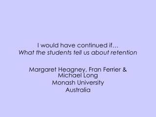 I would have continued if… What the students tell us about retention