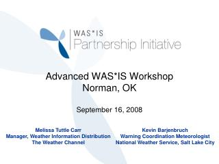 Advanced WAS*IS Workshop Norman, OK September 16, 2008