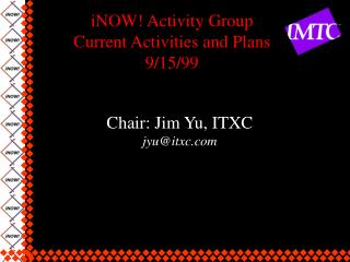 iNOW! Activity Group Current Activities and Plans 9/15/99