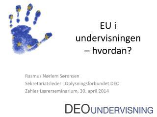 EU  i undervisningen  – hvordan?