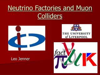 Neutrino Factories and Muon Colliders