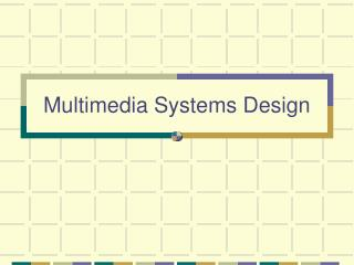 Multimedia Systems Design
