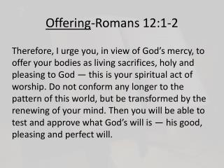 Offering -Romans 12:1-2