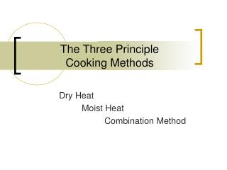 The Three Principle  Cooking Methods