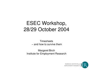 ESEC Workshop, 28/29 October 2004