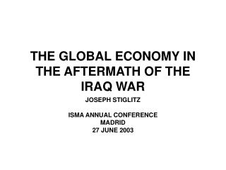 THE GLOBAL ECONOMY IN THE AFTERMATH OF THE IRAQ WAR