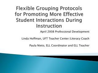 April 2008 Professional Development   Linda Hoffman, UFT Teacher Center/Literacy Coach