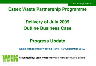 Essex Waste Partnership Programme Delivery of July 2009  Outline Business Case  Progress Update
