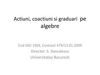 Actiuni ,  coactiuni si graduari  pe algebre
